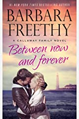 Between Now And Forever (Callaways Book 4) Kindle Edition