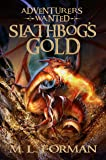 Adventurers Wanted, Book One: Slathbog's Gold