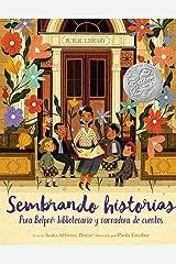 Sembrando historias: Pura Belpre: bibliotecaria y narradora de cuentos: Planting Stories: The Life of Librarian and Storyteller Pura Belpre (Spanish edition) Kindle Edition