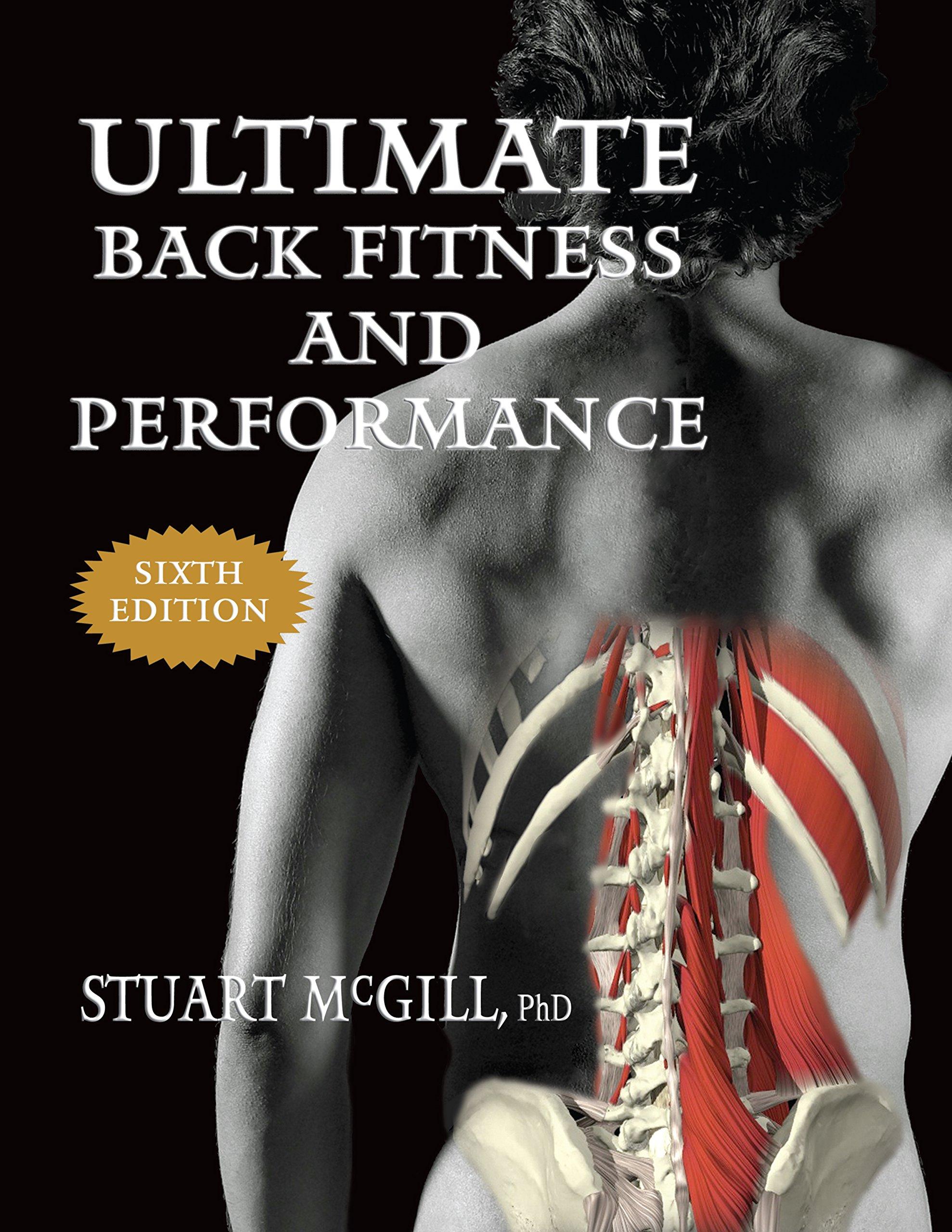 Ultimate Back Fitness and Performance-Sixth Edition: Stuart McGill:  9780973501834: Amazon.com: Books