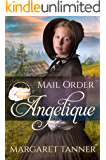 Mail Order Angelique (Widows, Brides, and Secret Babies Book 4)