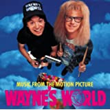 Wayne's World (Music From The Motion Picture) [Explicit]