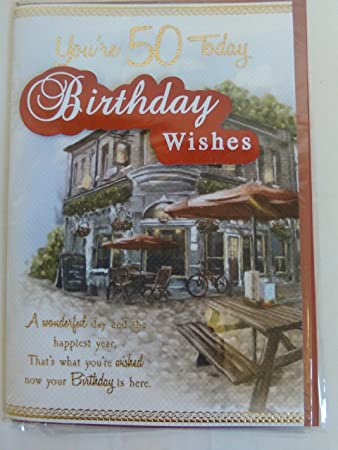 Mens Male 50th Age 50 Fifty Youre Today Birthday Wishes Card Beer Garden 3D Foil Detail Amazoncouk Office Products