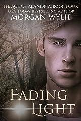 Fading Light: A YA Fantasy Adventure (The Age of Alandria Book 4) Kindle Edition