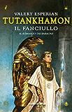 Tutankhamon. Il fanciullo (Fanucci Editore)