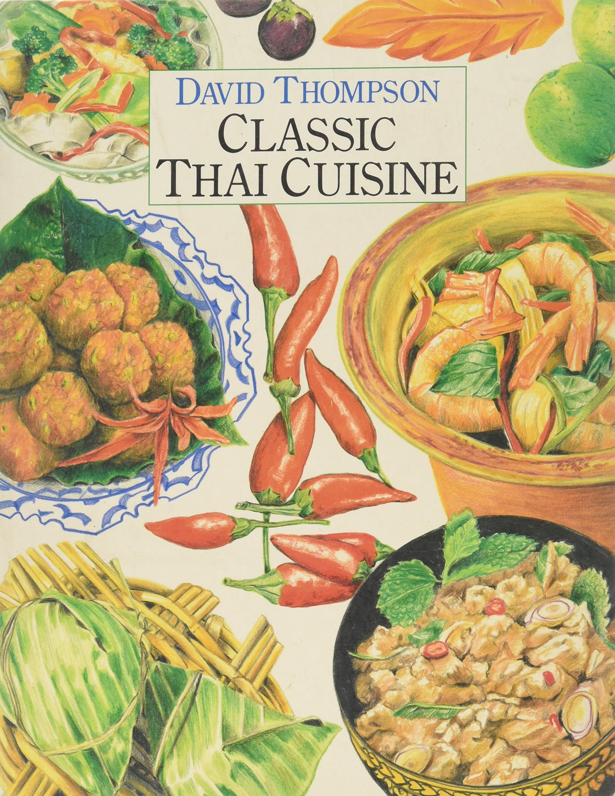 Classic thai cuisine amazon david thompson helen semmler classic thai cuisine amazon david thompson helen semmler fremdsprachige bcher forumfinder Choice Image