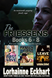 The Friessens: Books 6 - 8