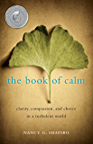 The Book of Calm: Clarity, Compassion, and Choice in a Turbulent World