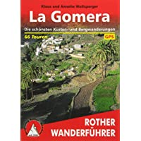 La Gomera: Die schönsten Küsten- und Bergwanderungen. 66 Touren. Mit GPS-Daten