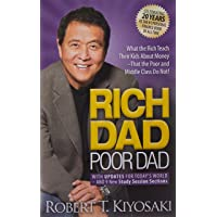 Rich Dad Poor Dad: What the Rich Teach Their Kids about Money That the Poor and Middle Class Do Not!