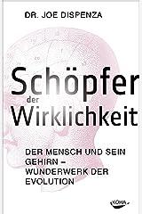 Schöpfer der Wirklichkeit: Der Mensch und sein Gehirn - Wunderwerk der Evolution (German Edition) Kindle Edition
