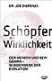 Schöpfer der Wirklichkeit: Der Mensch und sein Gehirn - Wunderwerk der Evolution (German Edition)