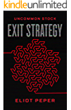 Uncommon Stock: Exit Strategy (The Uncommon Series Book 3)