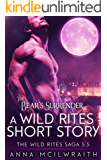 The Bear's Surrender (A Wild Rites Short Story - Wild Rites Saga Book 5.5)