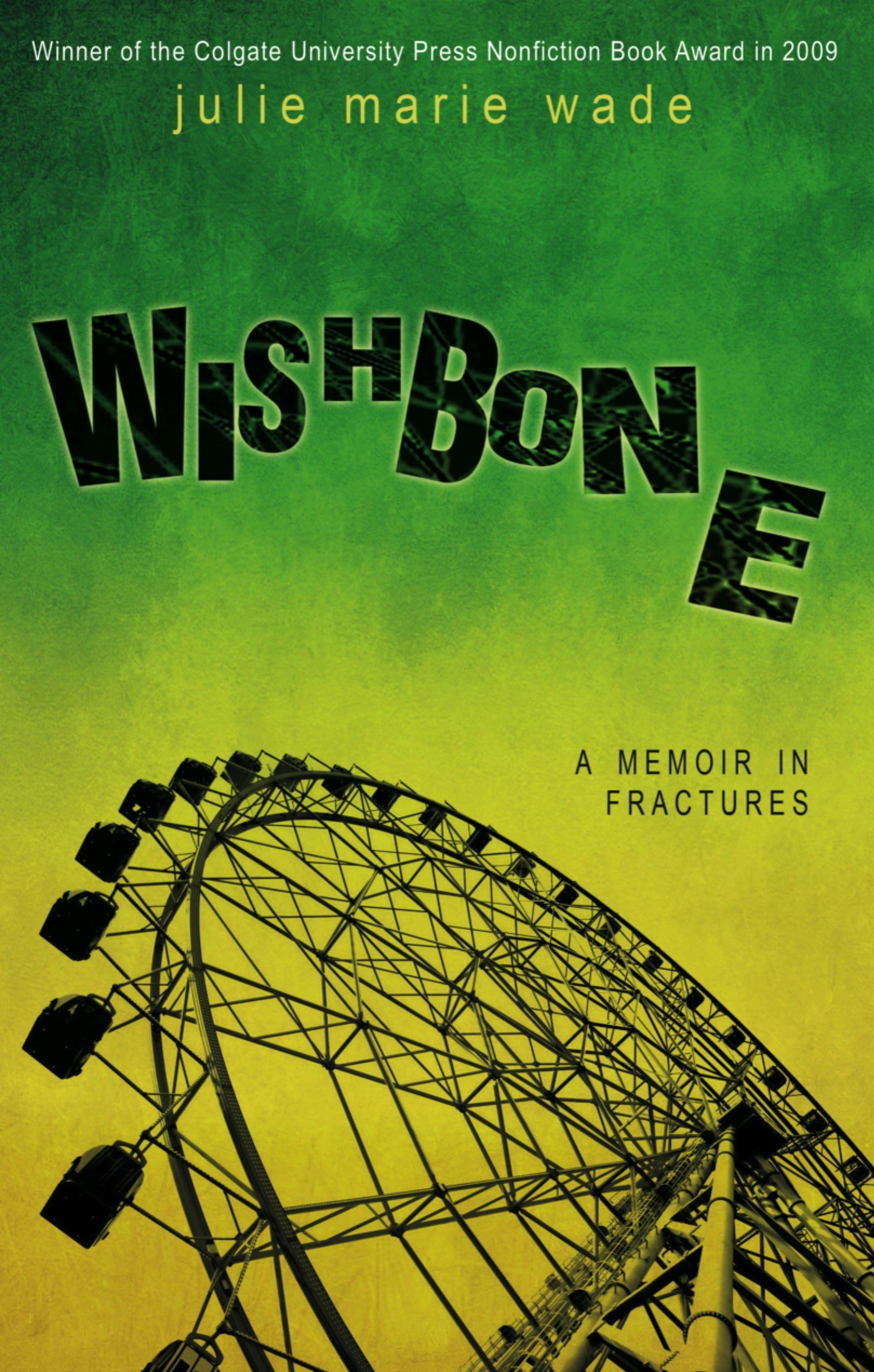 Amazon.com: Wishbone: A Memoir in Fractures (9781612940557): Julie Marie  Wade: Books