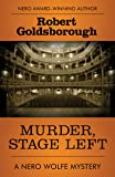 Murder, Stage Left (The Nero Wolfe Mysteries)
