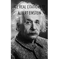 All real citations of Albert Einstein (English Edition)