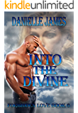 Forbidden Love Series Book 6: Into The Divine