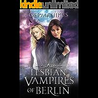 Lesbian Vampires of Berlin (German Edition)