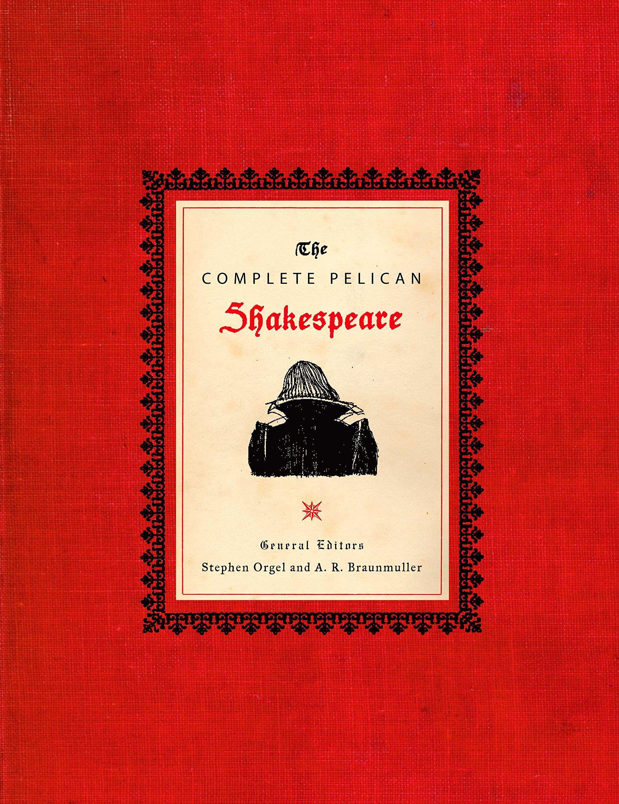The Complete Pelican Shakespeare William Shakespeare Stephen Orgel