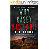Why Casey Had to Die: A mystery thriller suspense series (Harry Bronson Mystery Thriller Book 1)