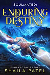 Enduring Destiny (Joining of Souls Book 3) Kindle Edition