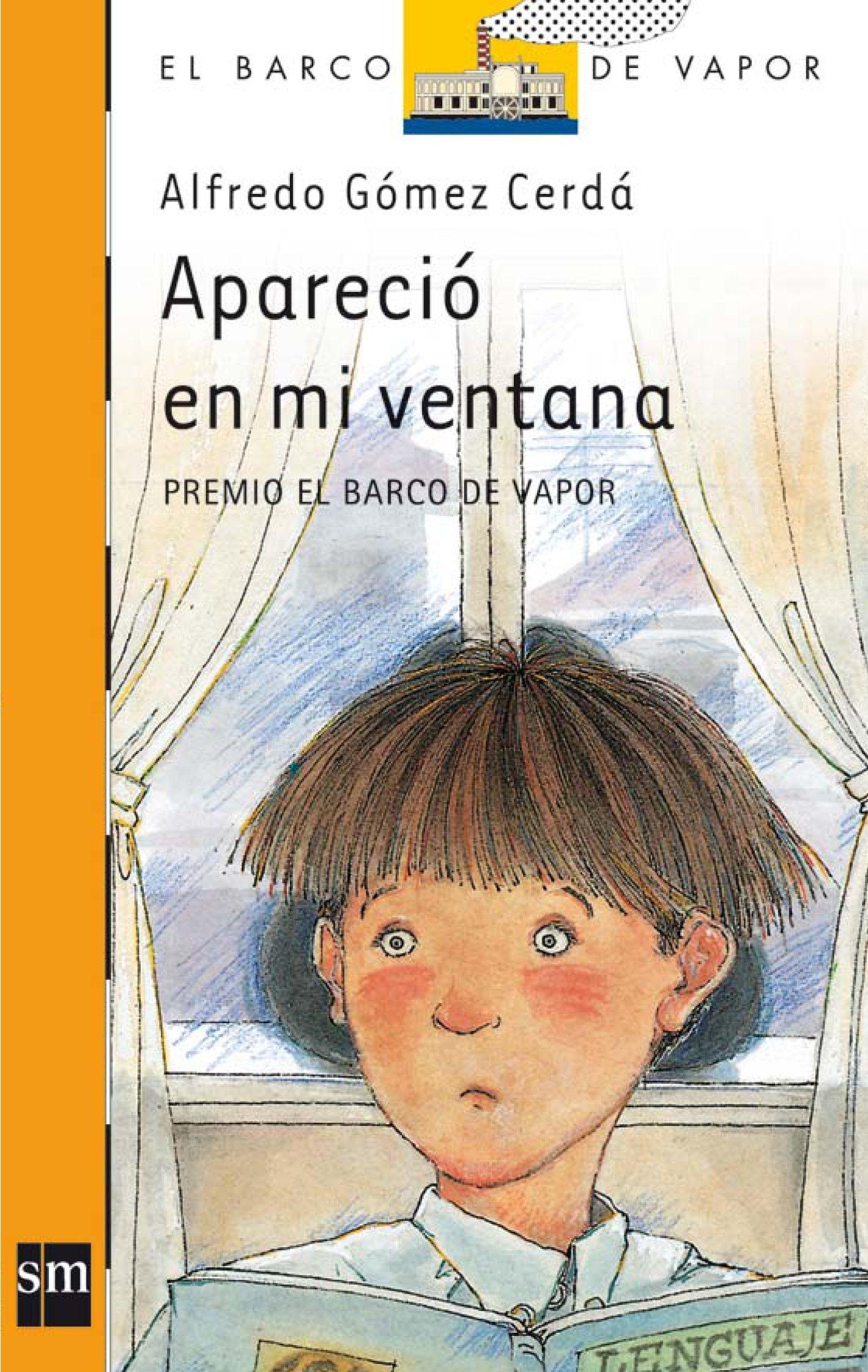 Download Aparecio e mi ventana / It Appeared in My Window (El Barco De Vapor) (Spanish Edition) pdf epub