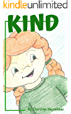 Kind: Lessons about kindness, resiliency, and friendship. (Dream Kid Series Book 3)