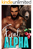 Feral Alpha (The Alpha's Obsession Book 3)