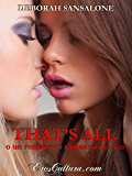 That's all: o un romantico romanzo erotico