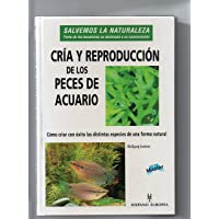 Cria y reproduccion de los peces de acuario / Husbandry and breeding of aquarium fish (