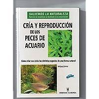 Cria y reproduccion de los peces de acuario / Husbandry and breeding of aquarium fish (