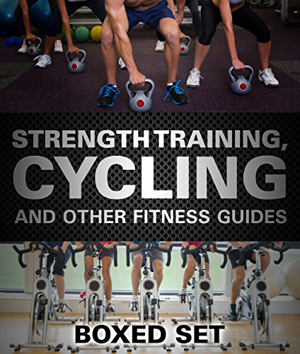 Strength Training; Cycling And Other Fitness Guides: Triathlon Training Edition