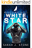 White Star (Wolves of West Valley Book 1)
