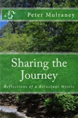 Sharing the Journey: Reflections of a Reluctant Mystic Kindle Edition