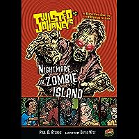 Nightmare on Zombie Island: Book 5 (Twisted Journeys ®)