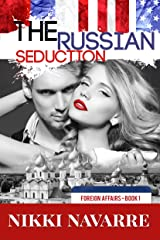 The Russian Seduction (Book One) (Foreign Affairs Series 1) Kindle Edition
