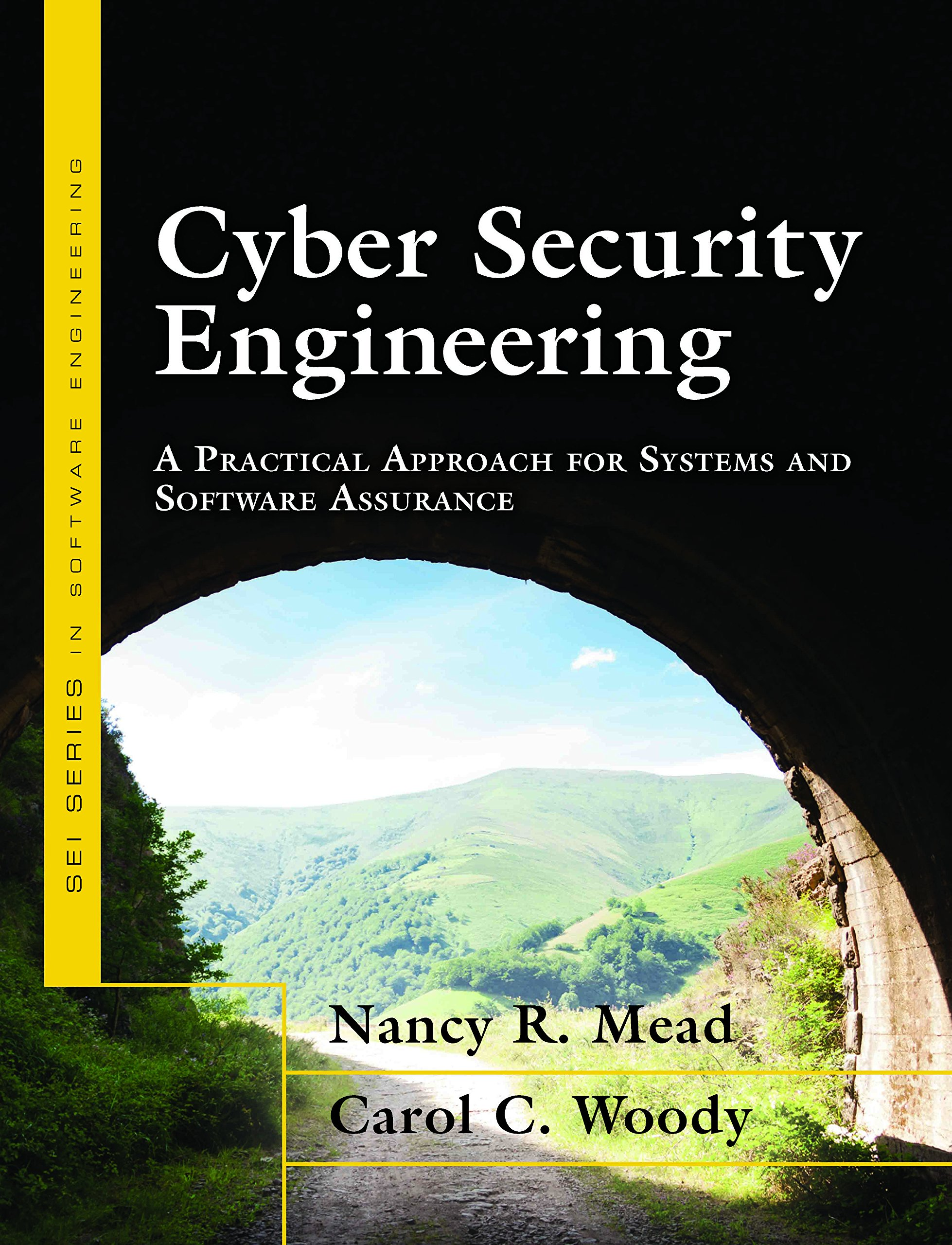Buy Cyber Security Engineering: A Practical Approach for Systems and  Software Assurance Book Online at Low Prices in India | Cyber Security  Engineering: A ...