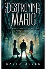 Destroying Magic (Randy Wolf and the Dropout Magicians Book 1) Kindle Edition