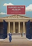 Murder in the Museum (British Library Crime Classics)