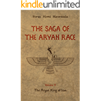 The Saga of the Aryan Race - Volume 5: The Aryan King of Iran (English Edition)