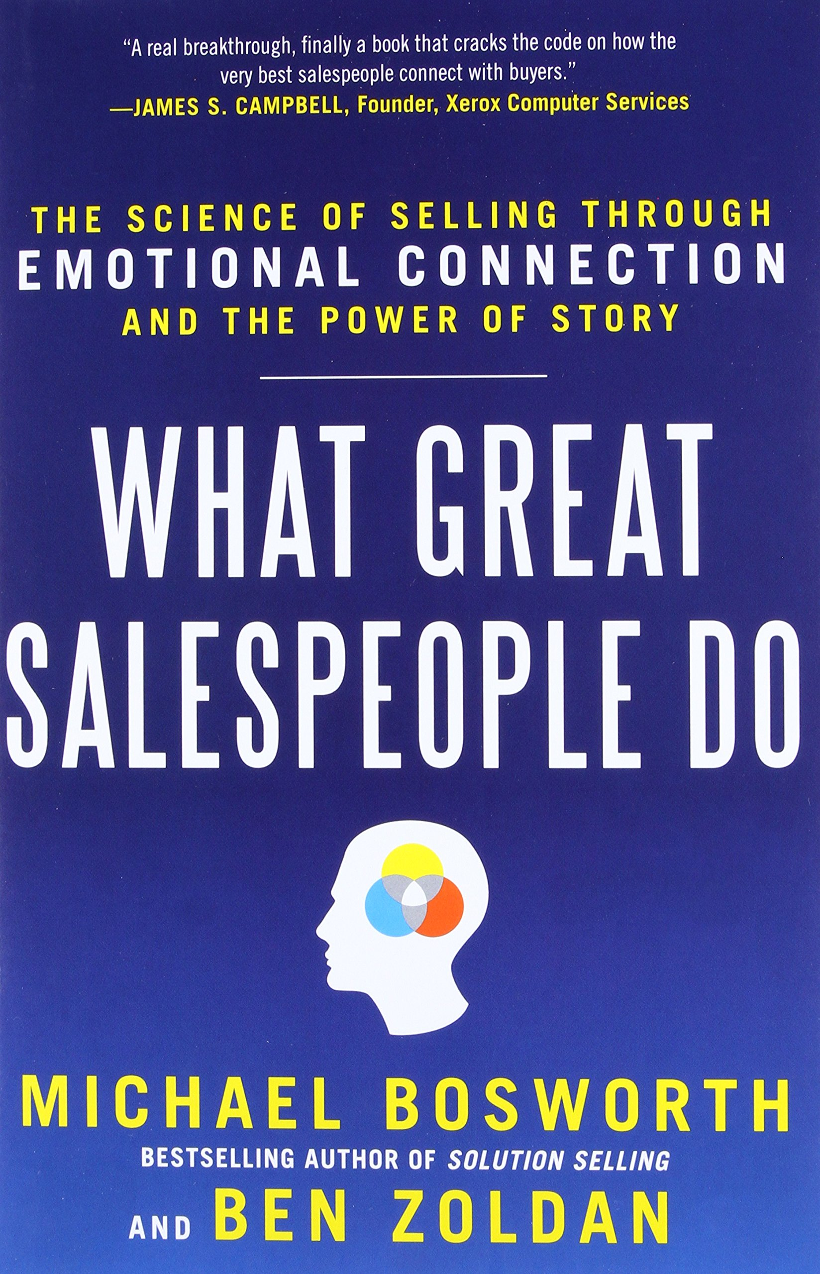 What great salespeople do the science of selling through emotional what great salespeople do the science of selling through emotional connection and the power of story ben zoldan michael t bosworth 9780071769716 fandeluxe Images