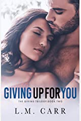 Giving Up for You (The Giving Trilogy Book 2) Kindle Edition
