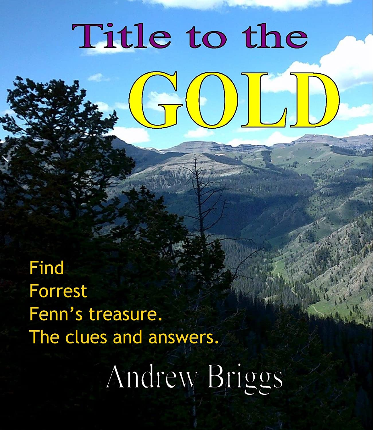 Title to the Gold: Find Forrest Fenn's treasure  The clues