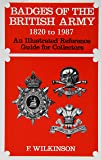 Badges of the British Army 1920 to 1987: An Illustrated Reference Guide for Collectors