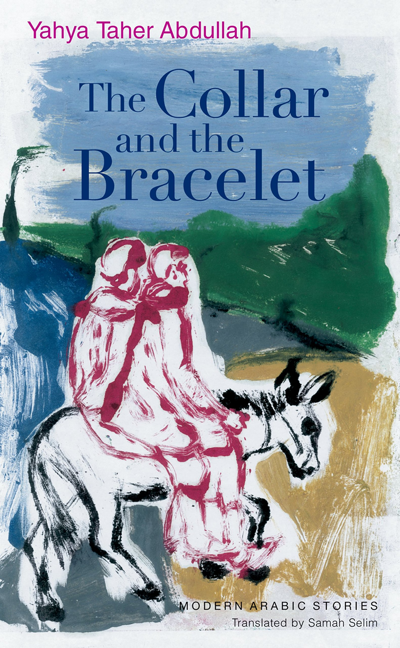 The Collar and the Bracelet (Modern Arabic Literature (Hardcover)) ebook