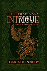 The Stravinsky Intrigue (Fugue & Fable Book 2) Kindle Edition
