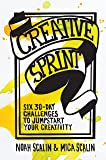 Creative Sprint: Six 30-Day Challenges to Jumpstart Your Creativity