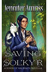 Saving Sol'kyr: A Kings of Kal'brath Novella