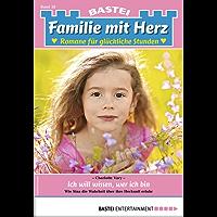Familie mit Herz 28 - Familienroman: Ich will wissen, wer ich bin (German Edition)